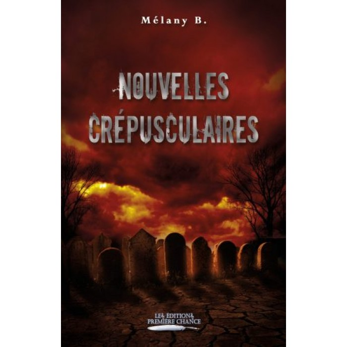 Nouvelles crépusculaires – Mélany B.