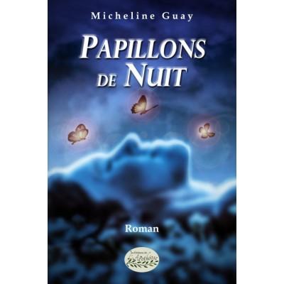 Papillons de nuit - Micheline Guay