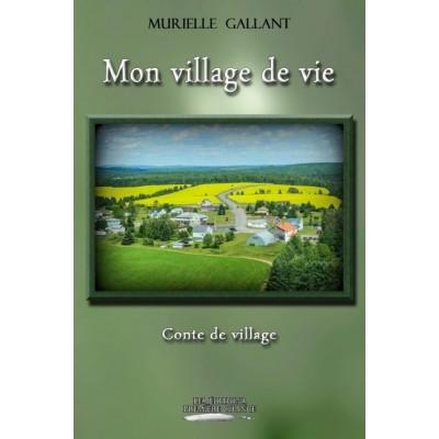 Mon village de vie - Murielle Gallant