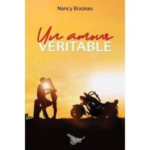 Un amour véritable - Nancy Brazeau