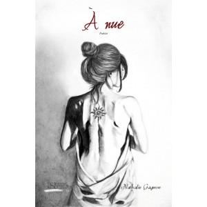 À nue - Nathalie Gagnon