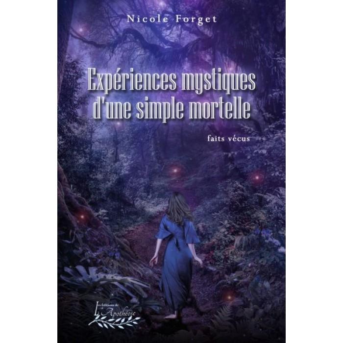 Expériences mystiques d'une simple mortelle - Nicole Forget