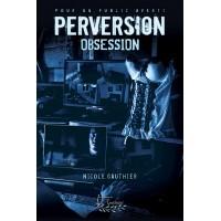 Perversion Tome 1 - Nicole Gauthier
