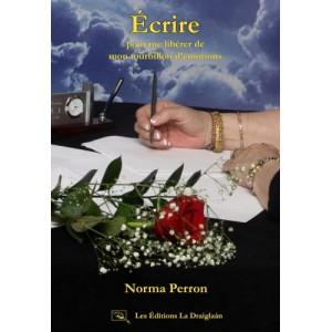Écrire pour me libérer de mon tourbillon d'émotions - Norma Perron