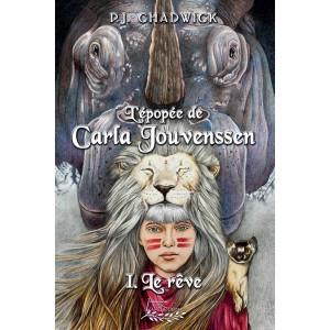 L'épopée de Carla Jouvenssen Tome 1 - P.J. Chadwick
