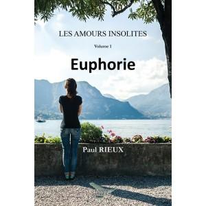 Les amours insolites: Euphorie - Paul Rieux