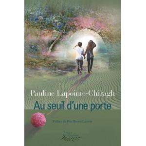 Au seuil d'une porte - Pauline Lapointe-Chiragh