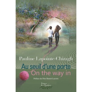 Au seuil d'une porte / On the way in (version bilingue) - Pauline Lapointe-Chiragh