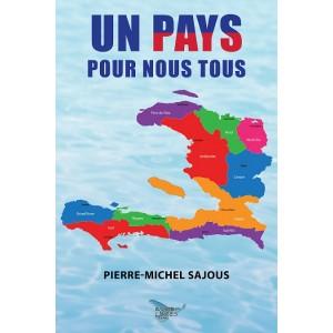 Un pays pour nous tous - Pierre-Michel Sajous