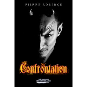 Confrontation - Pierre Roberge