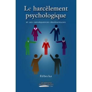 Le harcèlement psychologique et ses conséquences douloureuses - Rébecka