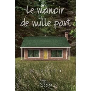 Le manoir de nulle part (version numérique EPUB) - Réjean Côté