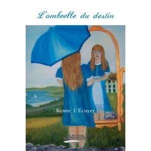 L'ombrelle du destin - Renée L'Écuyer