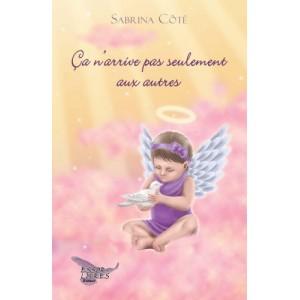 Ça n'arrive pas seulement aux autres - Sabrina Côté