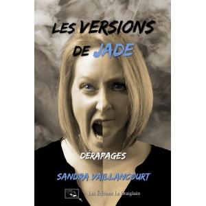 Les versions de Jade Tome 1: Dérapages - Sandra Vaillancourt