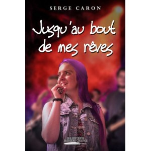 Jusqu'au bout de mes rêves - Serge Caron