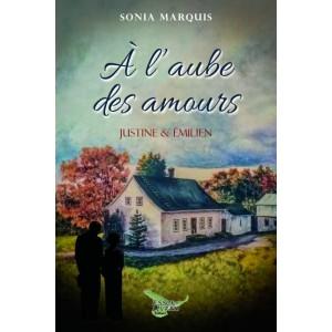 À l'aube des amours Tome 1 - Sonia Marquis