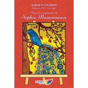 Album à colorier. Œuvres originales de Sophie Maisonneuve – Sophie Maisonneuve