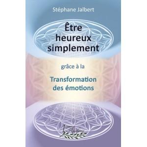 Être heureux simplement - Stéphane Jalbert