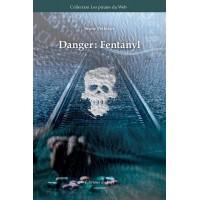 Danger: Fentanyl - Suzie Pelletier