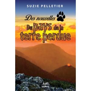 Des nouvelles du Pays de la Terre perdue – Suzie Pelletier