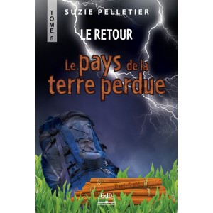Le Pays de la Terre perdue Tome 5 Le retour – Suzie Pelletier