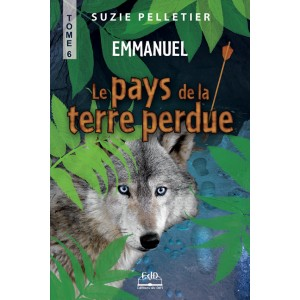Le Pays de la Terre perdue Tome 6 Emmanuel – Suzie Pelletier