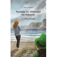 Noémie et Maxime en Irlande Tome 1: L'île d'Achill - Suzie Pelletier