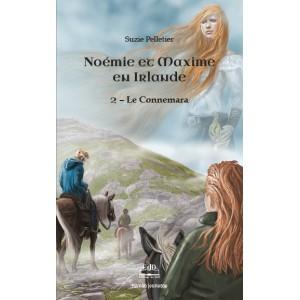 Noémie et Maxime en Irlande Tome 2: Le Connemara - Suzie Pelletier