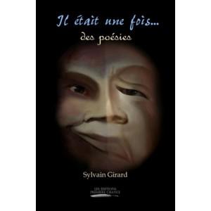 Il était une fois... des poésies - Sylvain Girard