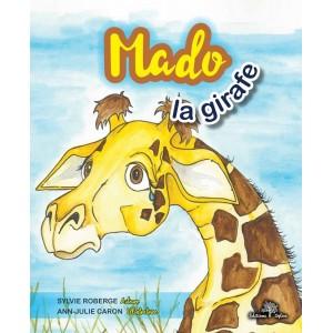 Mado la girafe - Sylvie Roberge et Ann-Julie Caron (ill.)