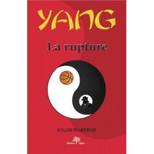 Yang tome 3 La rupture - Sylvie Roberge