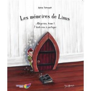 Les mémoires de Linus Tome 1 : Sept histoires à partager - Sylvie Tétreault