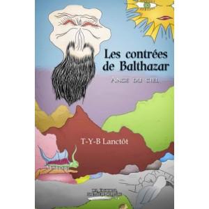 Les contrées de Balthazar Tome 1 : Ange du Ciel - T.Y.B. Lanctôt