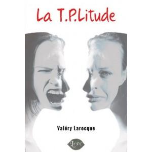 La T.P.Litude – Valéry Larocque