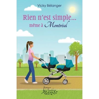 Rien n'est simple… même à Montréal – Vicky Bélanger