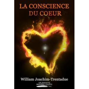 La conscience du coeur - William Joachim-Trentadue