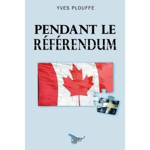 Pendant le référendum - Yves Plouffe