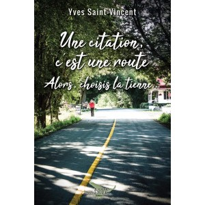 Une citation, c'est une route - Yves Saint-Vincent
