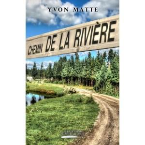 Chemin de la rivière - Yvon Matte